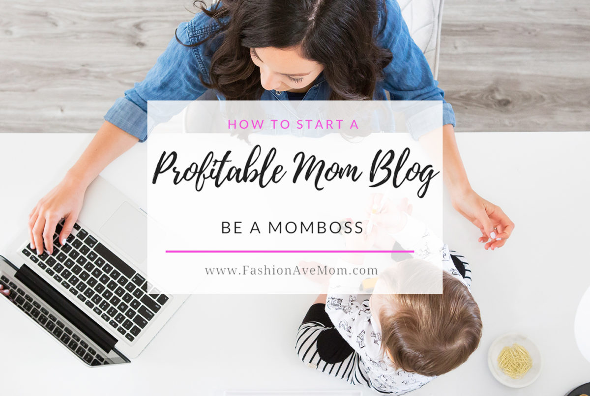 How To Start A Profitable Mom Blog As a Stay At Home Mom - FashionAveMom